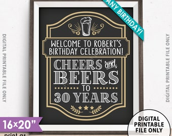 "Cheers and Beers Sign, Cheers & Beers Party Sign, Cheers to B-day Years, Custom Name, Any Birthday, 8x10/16x20"" PRINTABLE Birthday Poster"