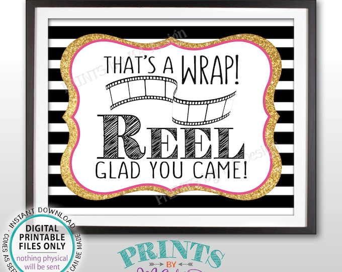 """Movie Themed Thank You Sign That's a Wrap Reel Glad You Came Film Strip Thanks for Coming, Black/Pink/Gold Glitter Printable 8x10"""" Sign <ID>"""