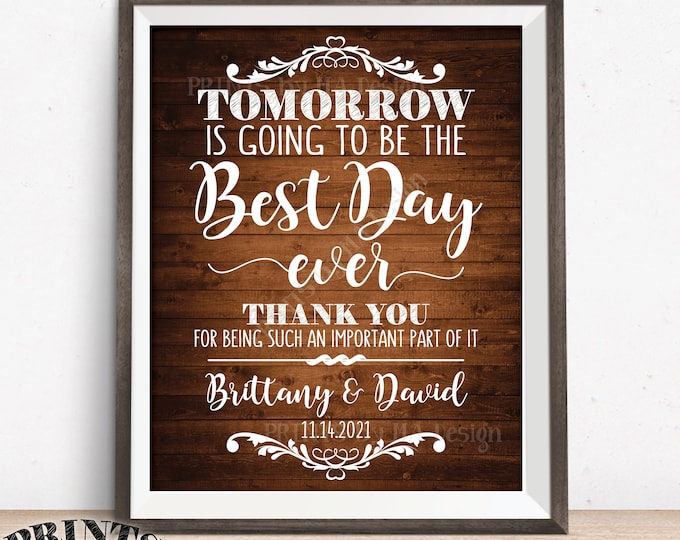 """Rehearsal Dinner Sign, Tomorrow is Going to Be The Best Day Ever Wedding Rehearsal Thank You Sign, PRINTABLE 16x20"""" Rustic Wood Style Sign"""