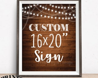 "Custom Sign Choose Your Text, Portrait, Wedding Birthday Anniversary Retirement Graduation, Lights, PRINTABLE 16x20"" Rustic Wood Style Sign"