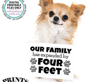"""Getting a Pet Sign, Family has Expanded by Four Feet, Puppy Dog Kitten Kitty Cat, PRINTABLE 8x10/16x20"""" Pet Reveal Sign <ID>"""