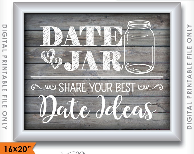 """Date Jar Sign, Share Your Best Date Ideas Sign, Write a Date Idea Jar, PRINTABLE 8x10/16x20"""" Gray Rustic Wood Style Wedding Sign <ID>"""