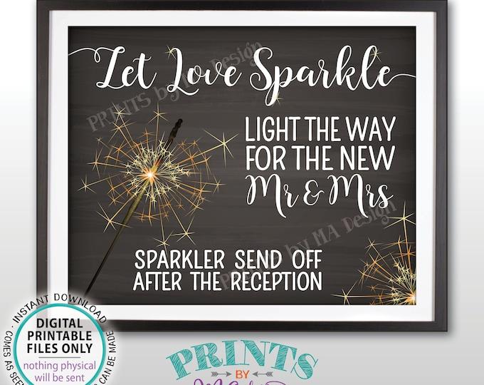 "Sparkler Send Off Sign, Let Love Sparkle Light the Way after the Wedding Reception PRINTABLE 8x10/16x20"" Chalkboard Style Sparkler Sign <ID>"