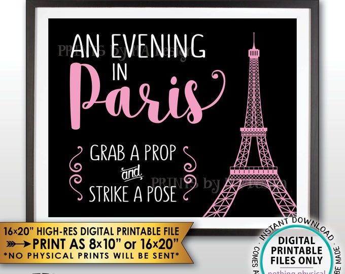 "Grab a Prop & Strike a Pose An Evening in Paris Sign, Bridal Shower, Sweet 16 Birthday, Black/Pink Paris Themed PRINTABLE 8x10/16x20"" <ID>"