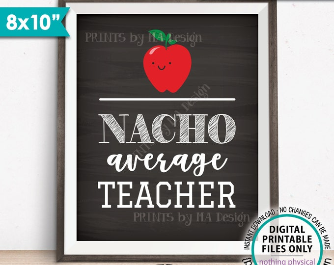 "Nacho Average Teacher Sign, Teacher Appreciation, Teacher Classroom Decor, Nacho Bar Sign, Chalkboard Style PRINTABLE 8x10"" Instant Download"