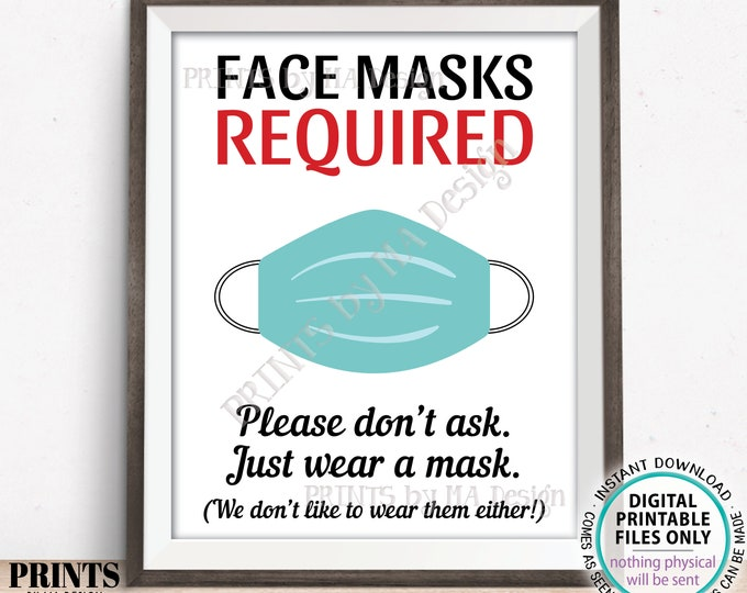 """SALE! Face Masks Required Sign, Please Don't Ask just Wear a Mask, PRINTABLE 8x10/16x20"""" Sign <Instant Download Digital Printable File>"""