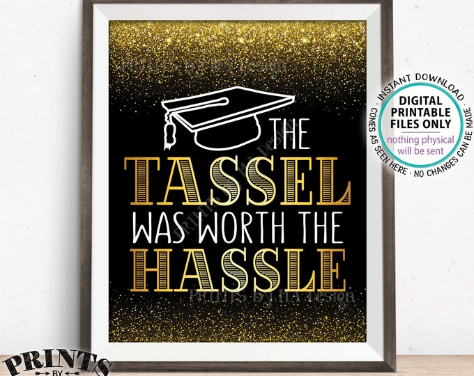 "Tassel was Worth the Hassle Graduation Sign, Black & Gold Glitter Graduation Party Decorations, Grad Cap, PRINTABLE 8x10/16x20"" Sign <ID>"