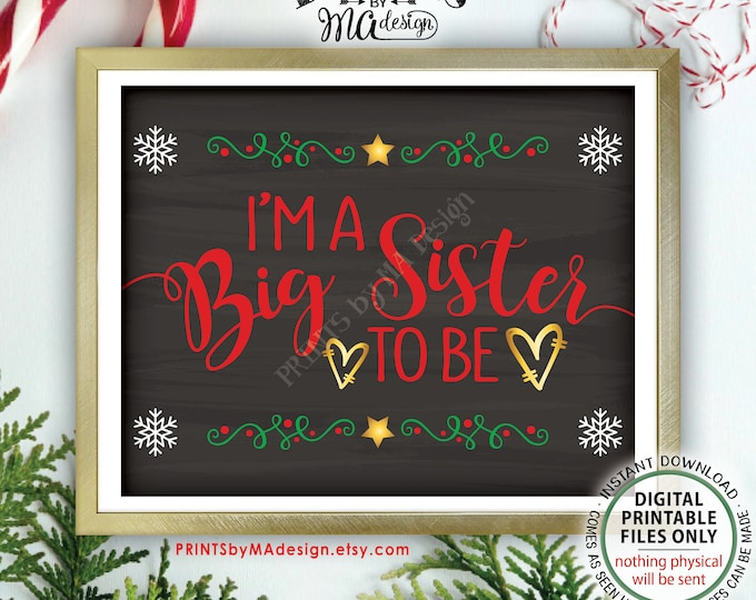 """Christmas Pregnancy Announcement, I'm a Big Sister to Be to Baby #2, Chalkboard Style PRINTABLE 8x10/16x20"""" Baby Number 2 Reveal Sign <ID>"""