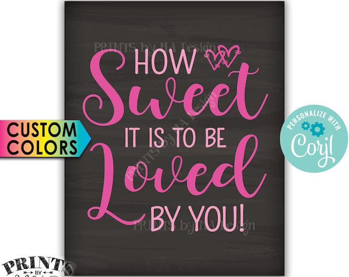 """How Sweet it is to be Loved by You, Wedding Cake, PRINTABLE Chalkboard Style 8x10""""/16x20"""" Sign <Edit Colors Yourself with Corjl>"""