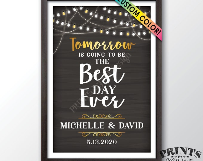 """Tomorrow is Going to Be The Best Day Ever Rehearsal Dinner Sign, Custom Color, PRINTABLE 24x36"""" Chalkboard Style Wedding Rehearsal Sign"""