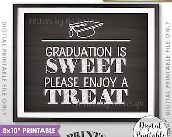 "Graduation is Sweet Please Enjoy a Treat, Sweet Treat Graduation Party Sign, Grad Treat, 8x10"" Chalkboard Style Printable Instant Download"