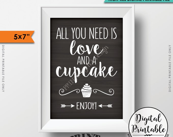 """All You Need is Love and a Cupcake Sign, Wedding Cupcake Display Wedding Cake Sign, Chalkboard Style 5x7"""" Instant Download Digital Printable"""