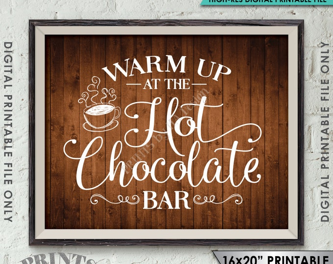 "Hot Chocolate Bar Sign, Warm Up at the Hot Chocolate Bar, Hot Cocoa Sign, 8x10/16x20"" Rustic Wood Style Instant Download Digital Printable"