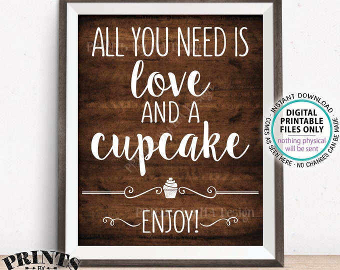 "All You Need is Love and a Cupcake Sign, Wedding Cake Sign, PRINTABLE 8x10"" Brown Rustic Wood Style Cupcake Sign <ID>"