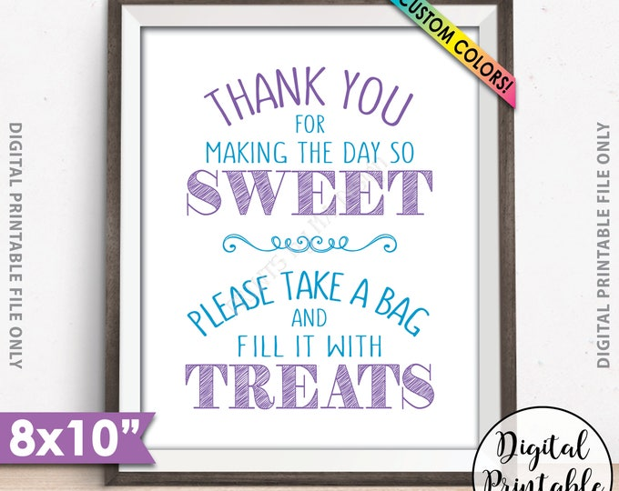 """Thank You for Making the Day so Sweet Please take a bag and fill it with Treats, Take a Treat, Sweet Treats, Birthday, 8x10"""" PRINTABLE Sign"""