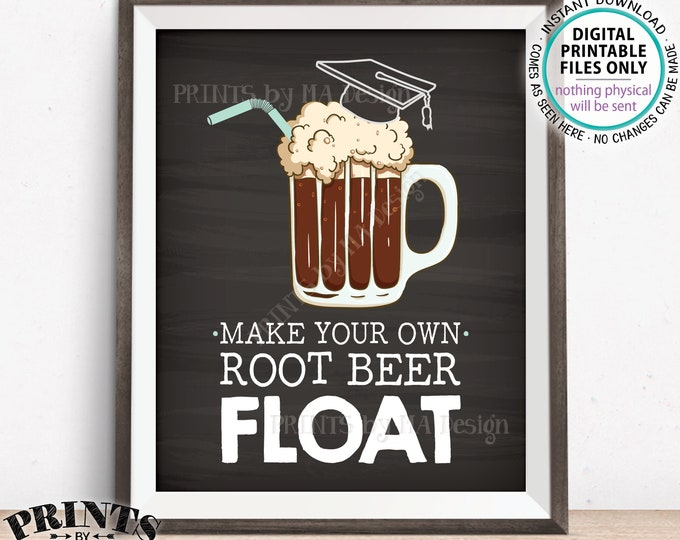 """Graduation Party Root Beer Sign, Make Your Own RootBeer Float Sign, Soda Ice Cream Float, PRINTABLE 8x10"""" Chalkboard Style Grad Sign <ID>"""