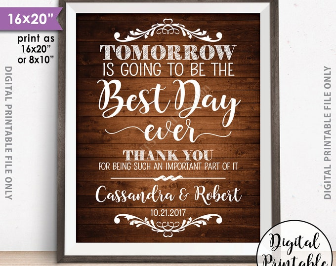 "Rehearsal Dinner Sign, Tomorrow is Going to Be The Best Day Ever Wedding Rehearsal Thank You Sign, 8x10/16x20"" Rustic Wood Style Printable"