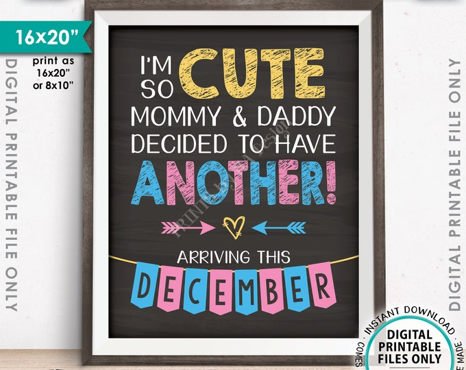 """Baby Number 2 Pregnancy Announcement, So Cute Mommy & Daddy Decided to Have Another in DECEMBER dated PRINTABLE 8x10/16x20"""" Reveal Sign <ID>"""