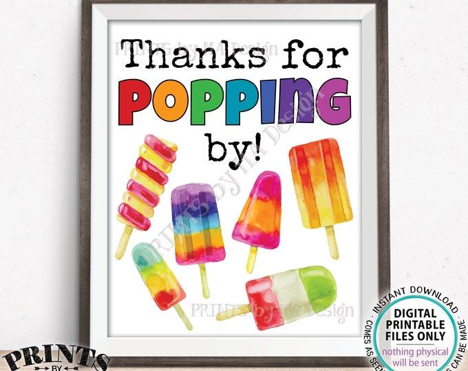 "Thanks for Popping By Sign, Thanks for Coming, Ice Cream Social, PRINTABLE 8x10/16x20"" Sign with Colorful Watercolor Style Ice Pops <ID>"