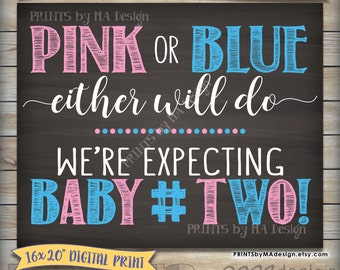 "Pink or Blue Either Will Do Baby Number 2 Pregnancy Announcement, Due with Baby #2, 8x10/16x20"" Chalkboard Style Printable Instant Download"