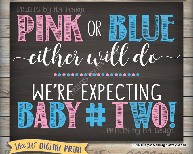 """Pink or Blue Either Will Do Baby Number 2 Pregnancy Announcement, Due with Baby #2, 8x10/16x20"""" Chalkboard Style Printable Instant Download"""