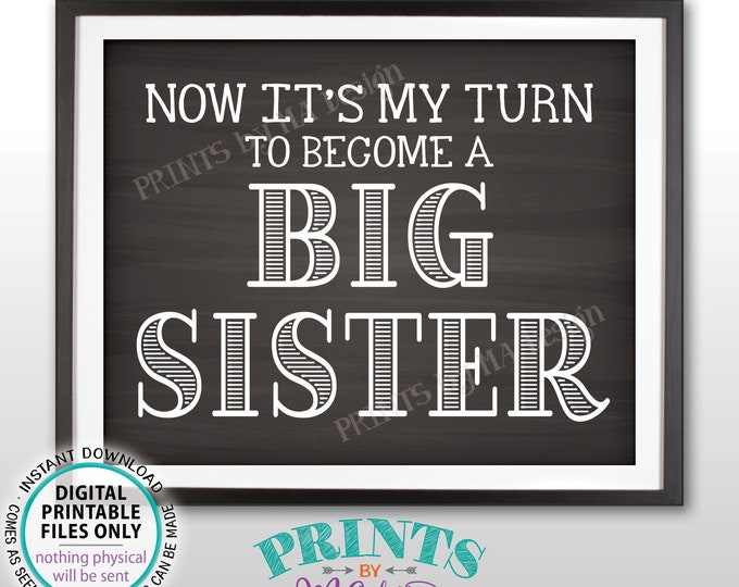 Pregnancy Announcement Sign, Now It's My Turn to Become a Big Sister, Baby Number #2, #3, PRINTABLE Chalkboard Style Baby Reveal Sign <ID>