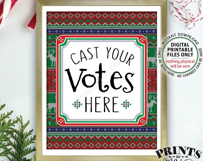 """Ugly Sweater Voting Sign, Cast Your Votes Here, Most Festive Tackiest Tacky, Vote for the Ugliest, Xmas Christmas, PRINTABLE 8x10"""" Sign <ID>"""