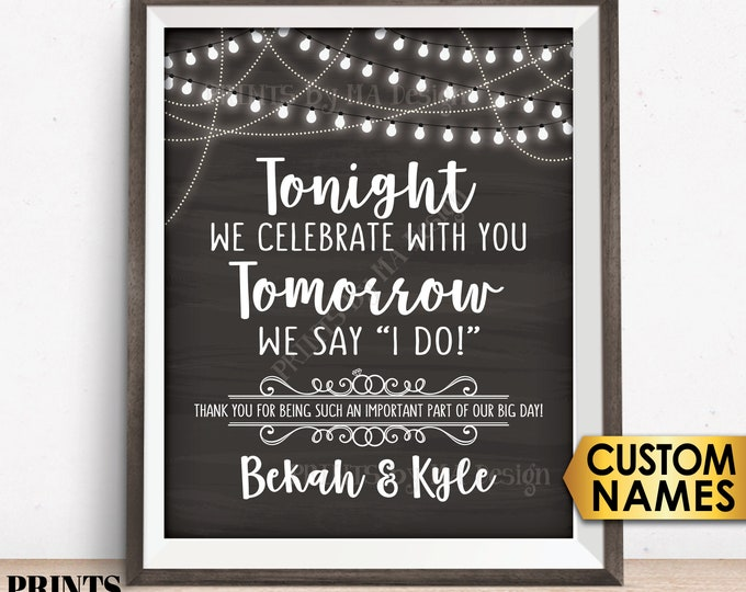 "Rehearsal Dinner Sign, Tonight We Celebrate With You Tomorrow We Say I Do, PRINTABLE 8x10/16x20"" Chalkboard Style Wedding Rehearsal Sign"
