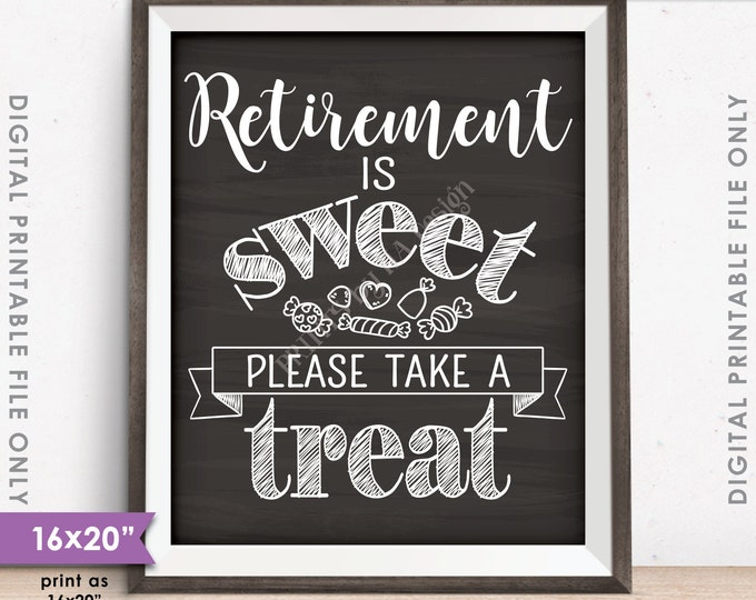 "Retirement Sign, Retirement is Sweet Please Take a Treat, Retirement Party Sign, Candy, Chalkboard Style 16x20"" Printable Instant Download"