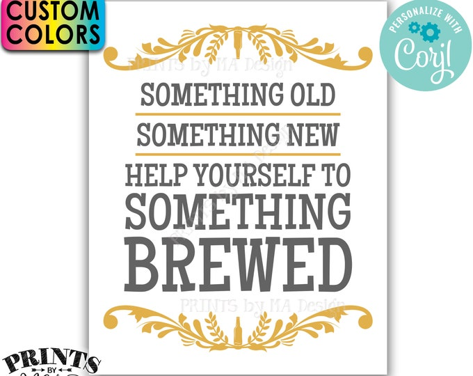 """Wedding Beer Sign, Something Old New Help Yourself to Something Brewed, PRINTABLE 16x20"""" Sign <Edit the Colors Yourself with Corjl>"""