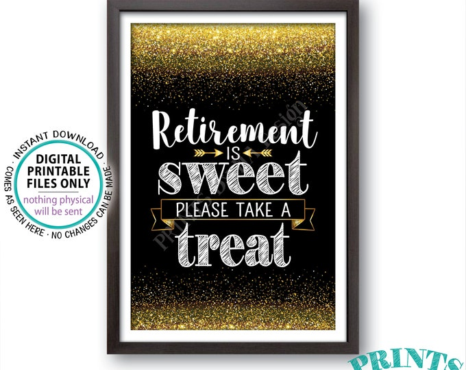"Retirement is Sweet Please Take a Treat Sign, Retirement Party Decorations, Retirement Celebration, Black/Gold Glitter PRINTABLE 4x6"" <ID>"