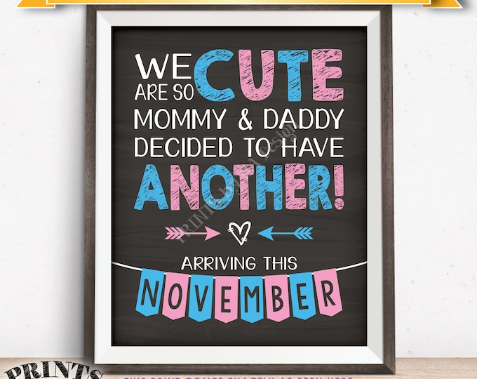 """Pregnancy Announcement We Are So Cute Mommy & Daddy Decided to Have Another in NOVEMBER dated PRINTABLE 8x10/16x20"""" Baby Reveal Sign <ID>"""