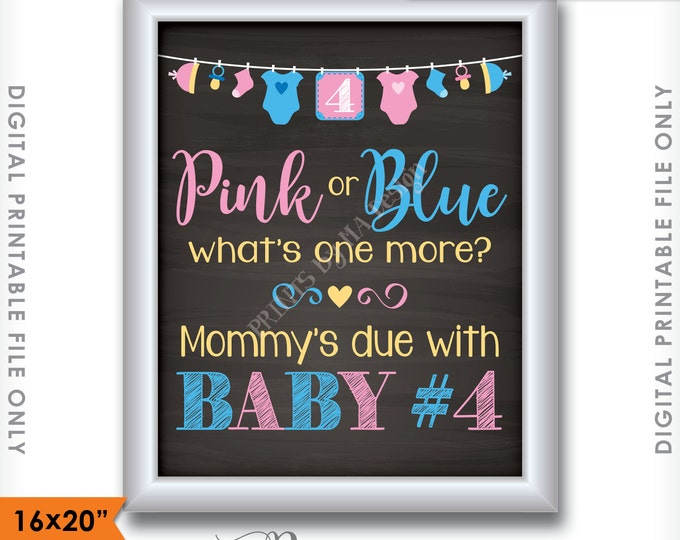 """Baby Number 4 Pregnancy Announcement, Pink or Blue What's One More, 4th Child, Chalkboard Style PRINTABLE 8x10/16x20"""" Reveal Sign <ID>"""