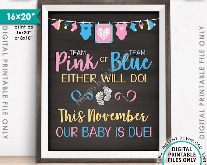 Pregnancy Announcement Sign, Team Pink or Blue Either Will Do Baby is Due NOVEMBER Dated Chalkboard Style PRINTABLE Baby Reveal Sign <ID>