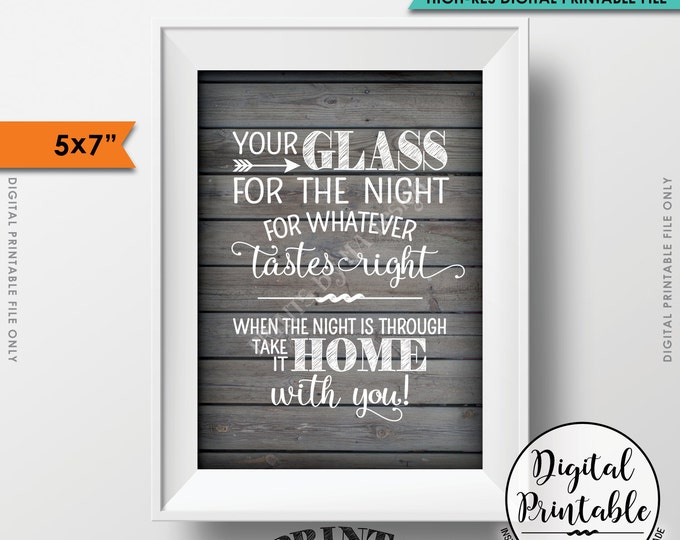 """Your Glass for the Night for Whatever Tastes Right Take Your Glass Home With You Sign Instant Download 5x7"""" Rustic Wood Style Printable Sign"""