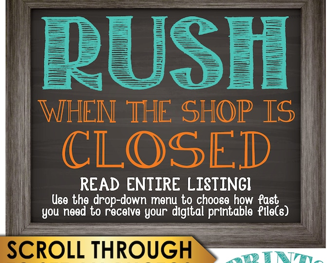 Rush during Non-Business Hours, Receive an order when the shop is closed, Must receive confirmation from shop PRIOR to purchase