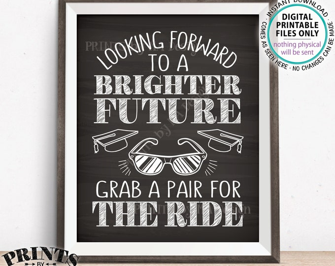 """Sunglasses Favor Sign, Looking Forward to a Brighter Future Grab a Pair for The Ride, Graduation, PRINTABLE Chalkboard Style 8x10"""" Sign <ID>"""