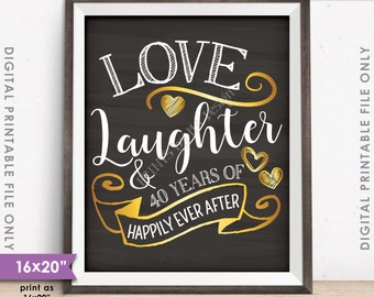 "40th Anniversary Gift, Love Laughter Happily Ever After 40 Years of Marriage, Instant Download 8x10/16x20"" Chalkboard Style Printable File"