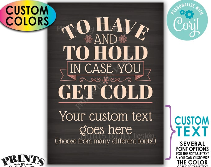 """To Have and To Hold In Case You Get Cold Sign, Custom PRINTABLE 5x7"""" Chalkboard Style Wedding Sign, Favors <Edit Yourself with Corjl>"""