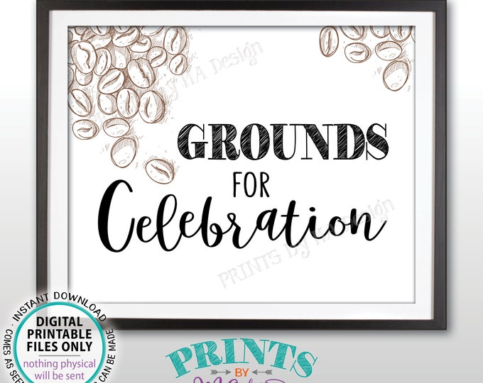 "Grounds for Celebration Coffee Sign, Wedding Coffee Station, Bridal Shower, Baby Shower, Bday, Graduation, 8x10"" PRINTABLE Coffee Sign <ID>"
