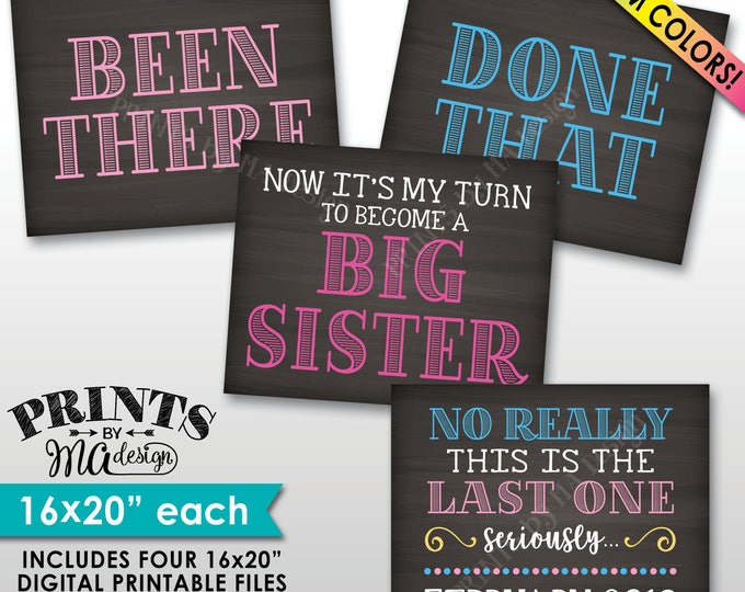 """4th Baby Pregnancy Announcement, Been There Done That My Turn to Become a Big Sister, Last One, Chalkboard Style PRINTABLE 8x10/16x20"""" Signs"""