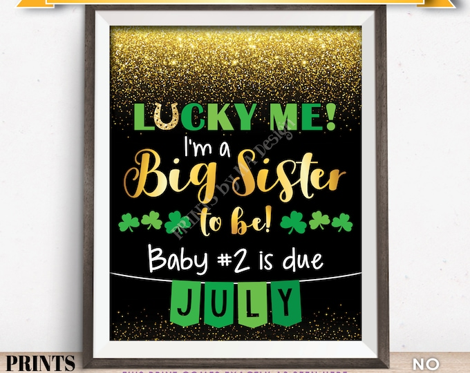 St Patrick's Day Pregnancy Announcement Sign, Lucky Me I'm a Big Sister to Be in JULY Dated Gold Glitter PRINTABLE Reveal Sign <ID>