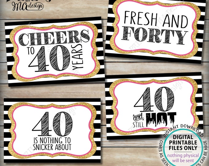 "40th Birthday Candy Signs, 40 and Still Hot, Cheers to 40 Years, Fortieth Candy Bar, 4 PRINTABLE Black/Pink/Gold Glitter 4x6"" Signs <ID>"