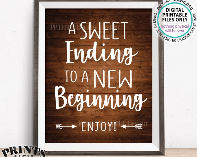 "A Sweet Ending to a New Beginning Sign, Retirement Party, Graduation Party, Sweet Treats Sign, PRINTABLE 8x10"" Rustic Wood Style Sign <ID>"