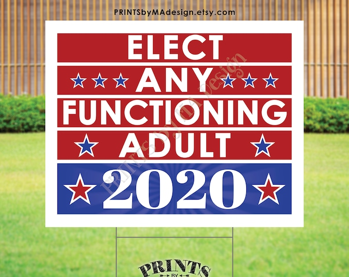 """SALE! Elect Any Functioning Adult Sign, 2020 US Election, Patriotic Sign, PRINTABLE 16x20"""" Sign <Instant Download Digital File>"""