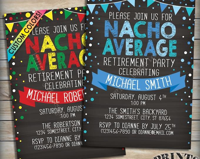"Nacho Average Retirement Party Invitation, Nacho Retiree Taco Theme Fiesta Retire Party, Custom Color PRINTABLE 5x7"" Chalkboard Style Invite"