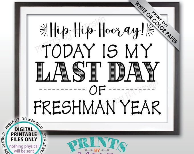 "SALE! Last Day of School Sign, Last Day of Freshman Year Sign, School's Out, Last Day of 9th Grade Sign, Black Text PRINTABLE 8.5x11"" Sign"