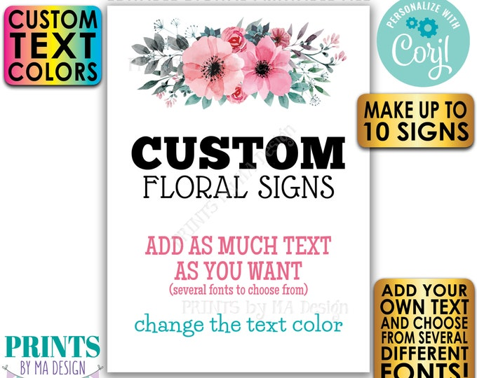 """Editable Signs with Pink & Teal Flowers, Create up to 10 Custom PRINTABLE 5x7"""" Portrait Signs, Choose Your Text <Edit Yourself w/Corjl>"""