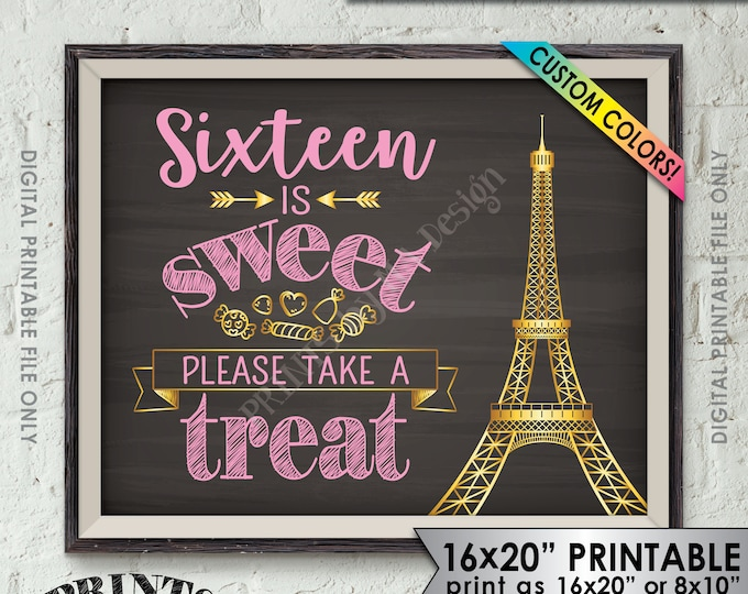 Sweet 16 Sixteen is Sweet Treat Please Take a Treat, Paris Birthday Party Decor, 16th Birthday Candy Bar, Chalkboard Style PRINTABLE Sign