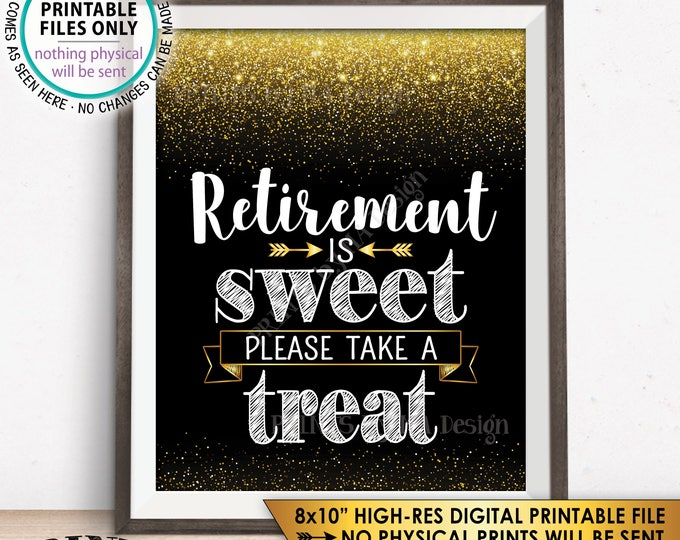 "Retirement is Sweet Please Take a Treat Sign, Retirement Party Decorations, Retirement Celebration, Black/Gold Glitter PRINTABLE 8x10"" <ID>"
